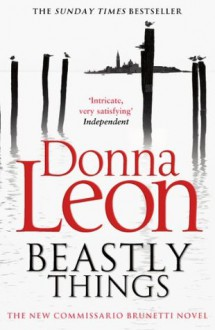 Beastly Things: (Brunetti) - Donna Leon