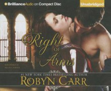 By Right of Arms - Robyn Carr, Nicola Barber, Chloe Campbell