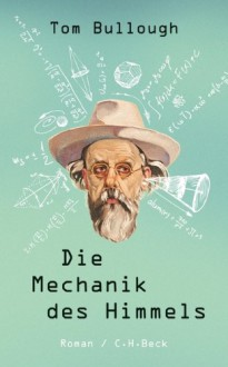Die Mechanik des Himmels - Tom Bullough, Thomas Melle