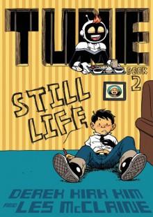 Tune: Still Life - Derek Kirk Kim