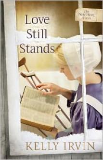 Love Still Stands - Kelly Irvin