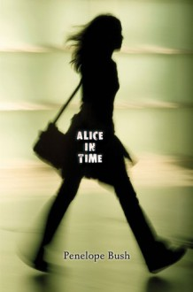 Alice in Time - Penelope Bush