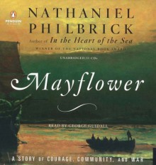 Mayflower: A Story of Courage, Community, and War - Nathaniel Philbrick, George Guidall