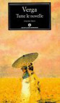 Tutte le novelle: Volume I - Giovanni Verga, Carla Riccardi