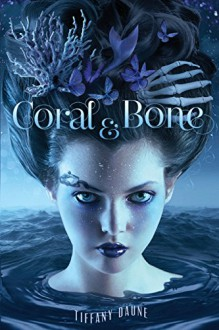 Coral & Bone - Tiffany Daune