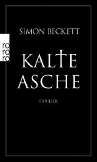 Kalte Asche - Simon Beckett, Andree Hesse