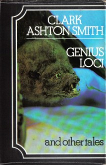 Genius Loci And Other Tales - Clark Ashton Smith