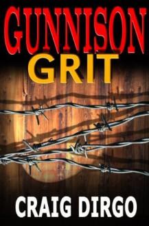Gunnison Grit - Craig Dirgo