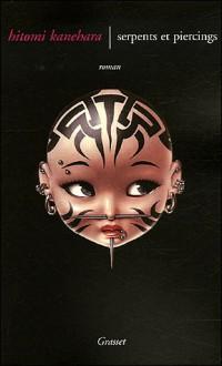 Serpents et Piercings - Hitomi Kanehara, Brice Matthieussent