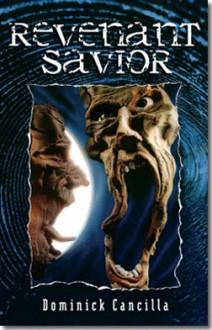 Revenant Savior - Dominick Cancilla
