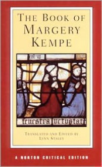 The Book of Margery Kempe (Norton Critical Editions) - Margery Kempe, Lynn Staley
