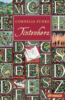 Tintenherz (Tintenwelt, #1) - Cornelia Funke