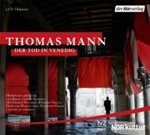 Der Tod In Venedig Hörspiel - Felix von Manteuffel,Sylvester Groth,Ulrich Noethen,Rüdiger Vogler