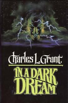 In Dark Dream - Charles L. Grant