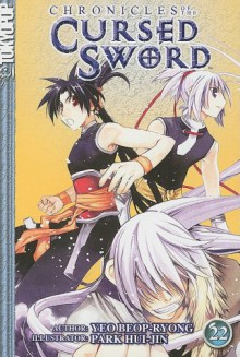 Chronicles of the Cursed Sword, Volume 22 (Chronicles of the Cursed Sword (Tokyopop)) - Yeo Beop-Ryong