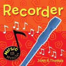 Music in Minutes: Recorder - John Thomas
