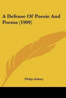 A Defense of Poesie and Poems (1909) - Philip Sidney