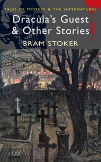 Dracula's Guest and Other Stories - Bram Stoker, David Stuart Davies