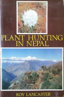 Plant Hunting In Nepal - Roy Lancaster