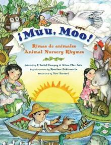 Muu, Moo!: Rimas de animales/Animal Nursery Rhymes - Alma Flor Ada, F. Isabel Campoy, Alma Flor Ada