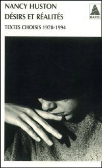 Désirs et Réalités : textes choisis, 1978 - 1994 - Nancy Huston