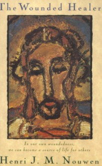 The Wounded Healer: Ministry in Contemporary Society - Henri J.M. Nouwen
