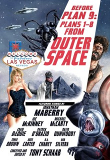 Before Plan 9: Plans 1-8 From Outer Space - Jonathan Maberry, David Dunwoody, Joe McKinney, Michael McCarty, Craig DiLouie, Tonia Brown, Tony Schaab, Greg Carter, Patrick D'Orazio, D.A. Chaney, Rob Silvera
