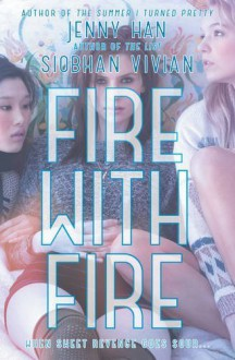Fire with Fire (Burn for Burn) by Han, Jenny, Vivian, Siobhan (2013) Paperback - Jenny, Vivian, Siobhan Han