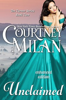 Unclaimed (A Turner Series Novel) (Entangled Edge) - Courtney Milan