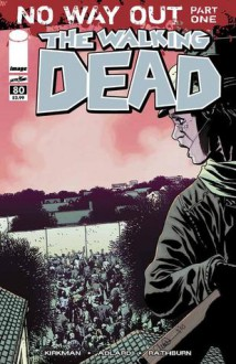 The Walking Dead Issue #80 - Robert Kirkman, Charlie Adlard, Cliff Rathburn