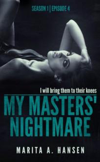 """My Masters' Nightmare Season 1, Ep. 4 """"Poisoned"""" - Marita A. Hansen"""