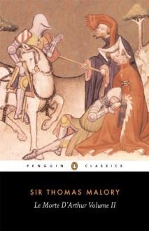 Le Mort d'Arthur: Volume 2 - Thomas Malory