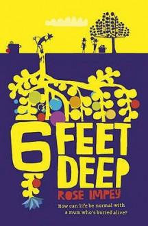 Six Feet Deep - Rose Impey