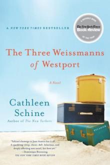 The Three Weissmanns of Westport: A Novel - Cathleen Schine