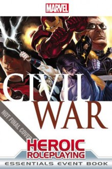 Marvel Heroic Roleplaying: Civil War Event Book Essentials - Cam Banks, Rob Donoghue, Matt Forbeck, Will Hindmarch, Philippe-Antoine Ménard