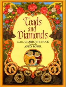 Toads and Diamonds - Charlotte Huck,Anita Lobel