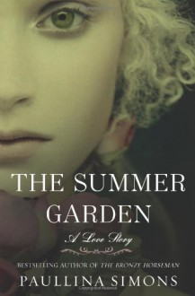 The Summer Garden: A Love Story - Paullina Simons
