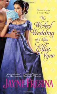 The Wicked Wedding of Miss Ellie Vyne - Jayne Fresina
