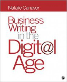 Business Writing in the Digital Age - Natalie Canavor