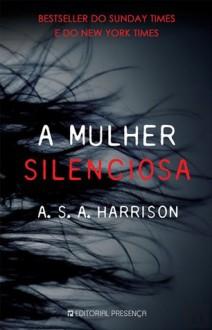 A Mulher Silenciosa - A.S.A. Harrison