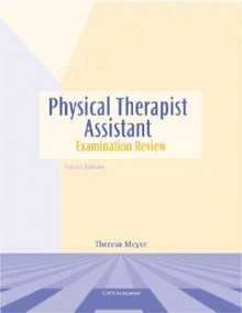 Physical Therapist Assistant Examination Review - Theresa Meyer