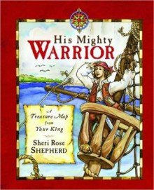 His Mighty Warrior His Mighty Warrior - Sheri Shepherd