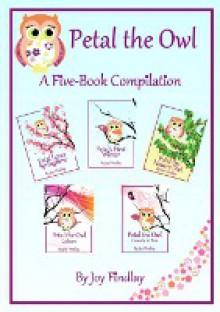 Petal the Owl - A Five-Book Compilation - Joy Findlay