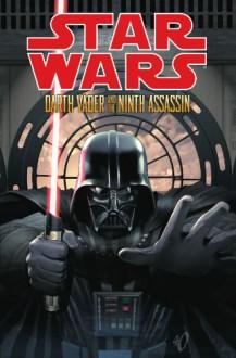 Star Wars: Darth Vader and the Ninth Assassin - Tim Siedell, Dave Marshall, Stephen Thompson, Ivan Fernandez, Mark Irwin, Denis Freitas