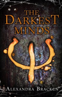 The Darkest Minds (The Darkest Minds #1) - Alexandra Bracken