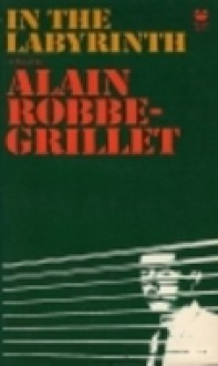 In the Labyrinth: A Novel (Black Cat Book ; B-408) (English and French Edition), Robbe-Grillet, Alain