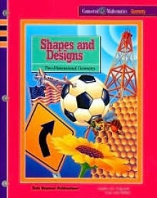 Shapes and Designs: Two-Dimensional Geometry (Connected Mathematics Series: Geometry) (Student Edition) - James T. Fey, William M. Fitzgerald