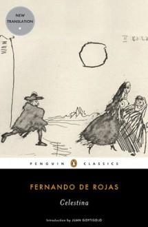Celestina - Fernando de Rojas, Peter Bush, Juan Goytisolo