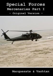 Special Forces - Mercenaries Part I - Aleksandr Voinov, Marquesate, Vashtan