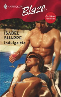 Indulge Me - Isabel Sharpe
